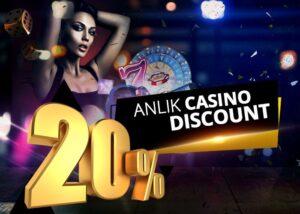 Anlık %20 Casino Discount