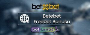 Betebet Freebet Bonusu